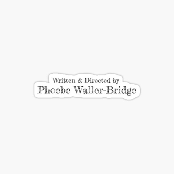 Written&Directed by Phoebe Waller-Bridge Sticker