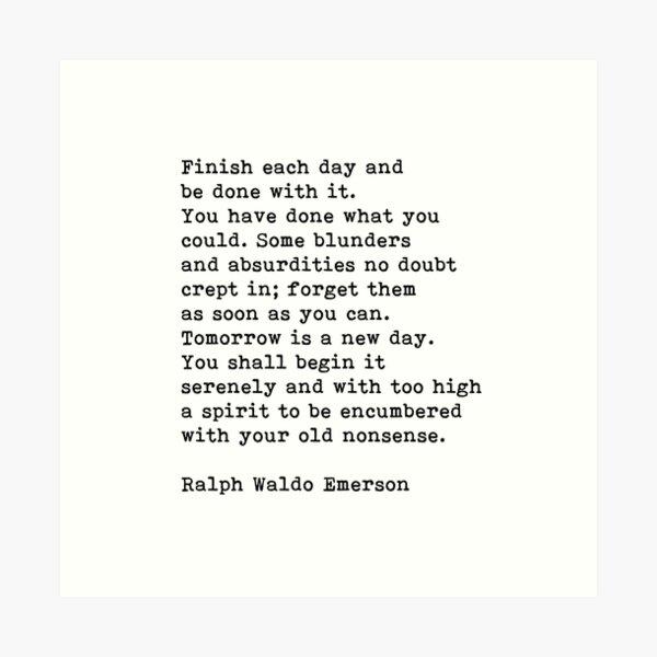 Finish Each Day, Ralph Waldo Emerson, Motivational Quote Art Print