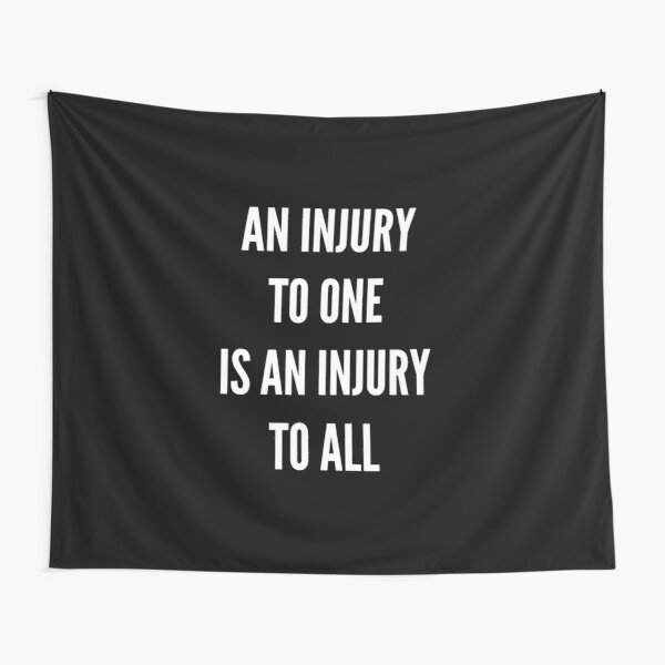 An Injury To One Is An Injury To All Tapestry