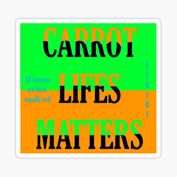 Carrot lifes matters Sticker