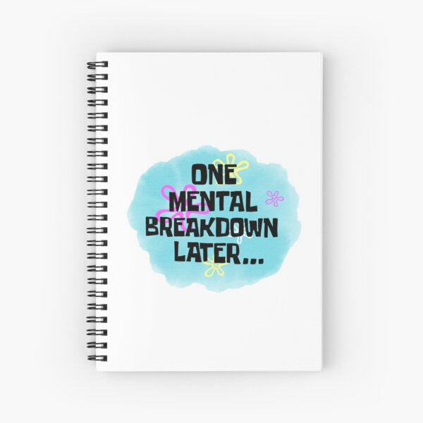 Mental Breakdown Sticker Spiral Notebook