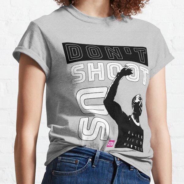 Don't shoot us T-shirt classique