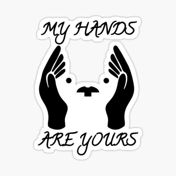 My Hands Are Yours SW Sticker