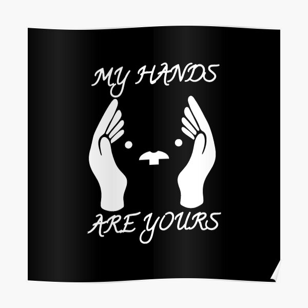 My Hands Are Yours SW Poster