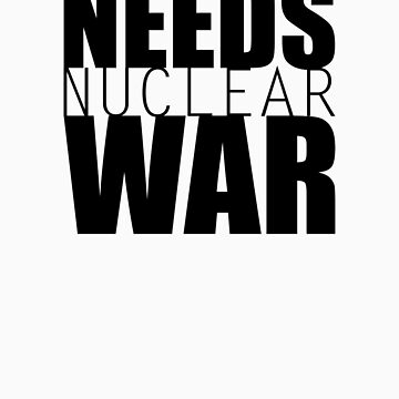 Humanity needs nuclear war by pimeto