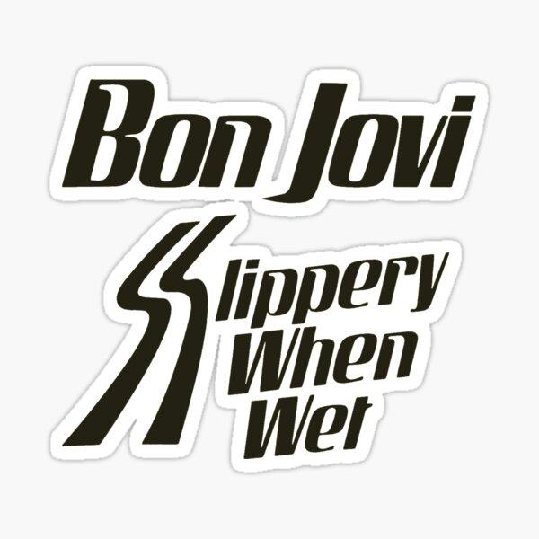 slippery when wet Sticker