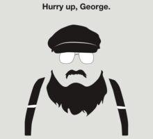 Hurry Up, George | Unisex T-Shirt
