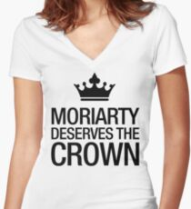 MORIARTY DESERVES THE CROWN (black type) Women's Fitted V-Neck T-Shirt