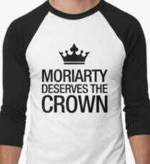 MORIARTY DESERVES THE CROWN (black type) Men's Baseball ¾ T-Shirt