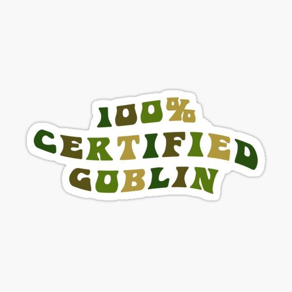 100% Certified Goblin Sticker