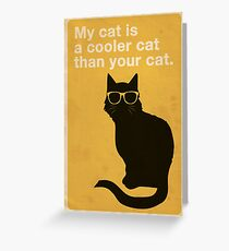 My cat is cooler Greeting Card