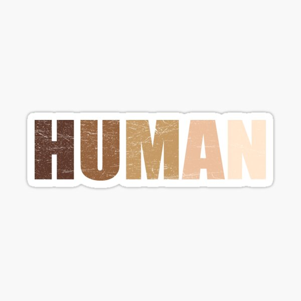 Human Anti-Racist - Equal Rights - Anti Trump Protest - Resist - Equality Sticker