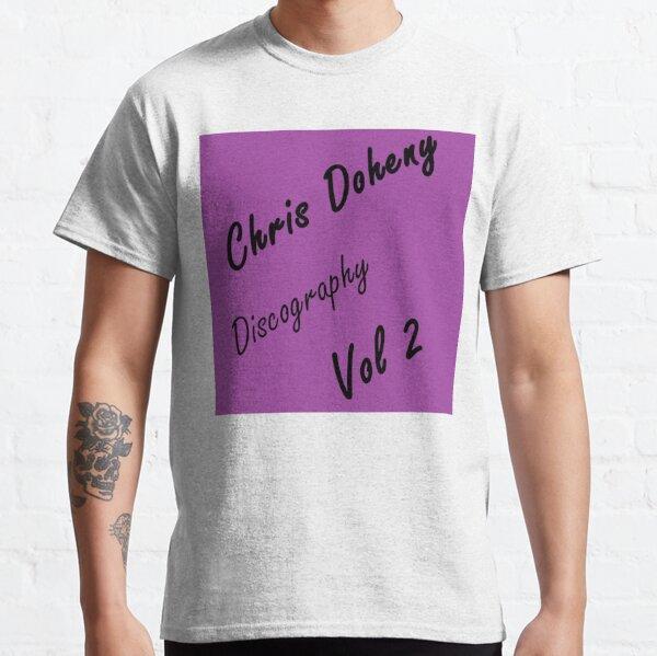 Chris Doheny - Vol 2 Classic T-Shirt