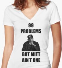 99 Problems But Mitt Ain't One (HD) Women's Fitted V-Neck T-Shirt
