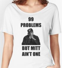 99 Problems But Mitt Ain't One (HD) Women's Relaxed Fit T-Shirt