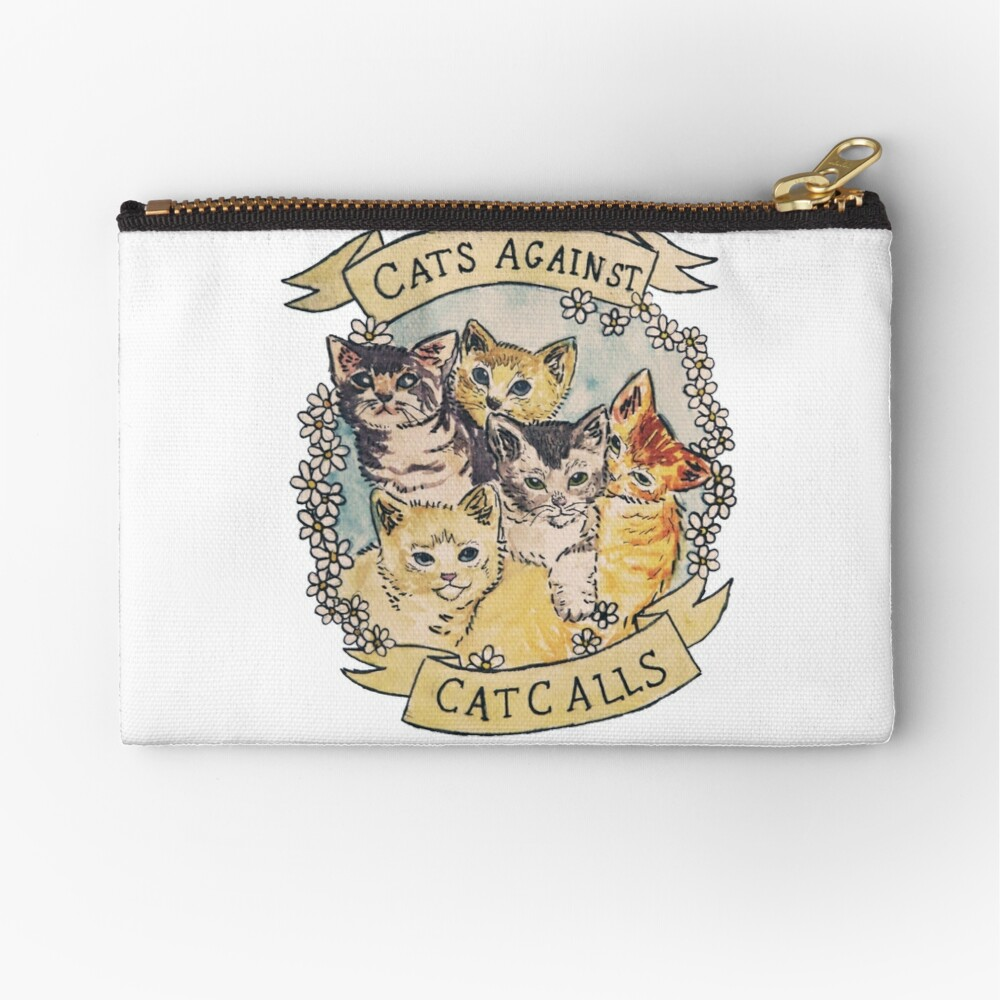 Cats Against Cat Calls ORIGINAL (SEE V2 IN MY SHOP) Zipper Pouch