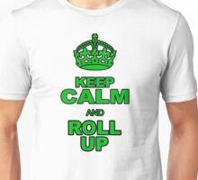 KEEP CALM AND ROLL UP Unisex T-Shirt