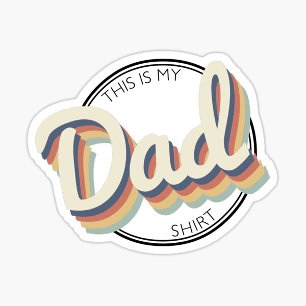 This Is My Dad Shirt Sticker