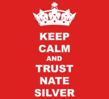 KEEP CALM AND TRUST NATE SILVER T-SHIRT