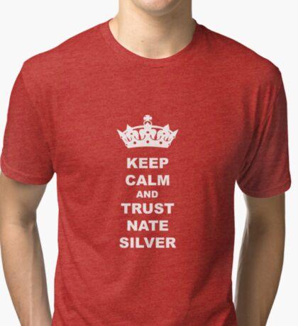KEEP CALM AND TRUST NATE SILVER T-SHIRT Tri-blend T-Shirt