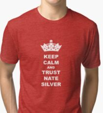 KEEP CALM AND TRUST NATE SILVER T-SHIRT Tri-blend T-Shirt