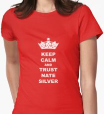 KEEP CALM AND TRUST NATE SILVER T-SHIRT Women's Fitted T-Shirt