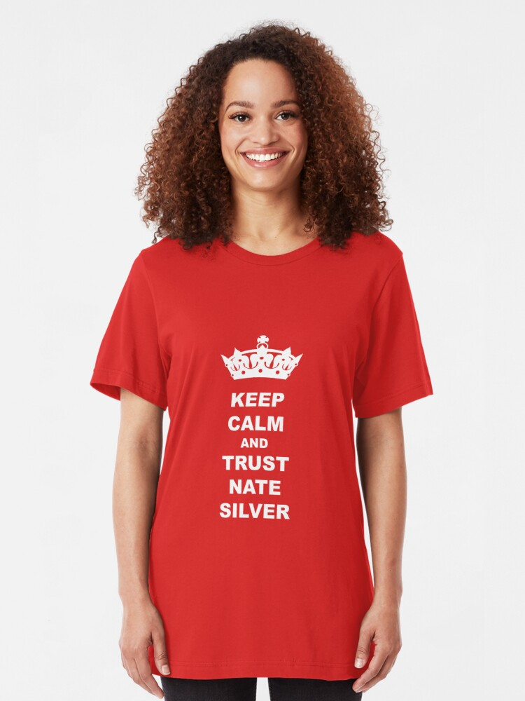 Alternate view of KEEP CALM AND TRUST NATE SILVER T-SHIRT Slim Fit T-Shirt