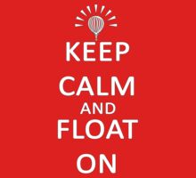 Keep Calm and Float On | Unisex T-Shirt