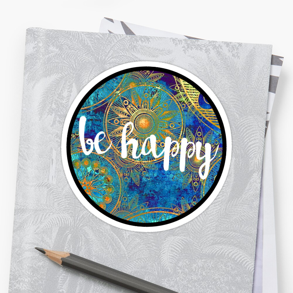 Quot Be Happy Sticker Quot Sticker By Ksheaffs Redbubble