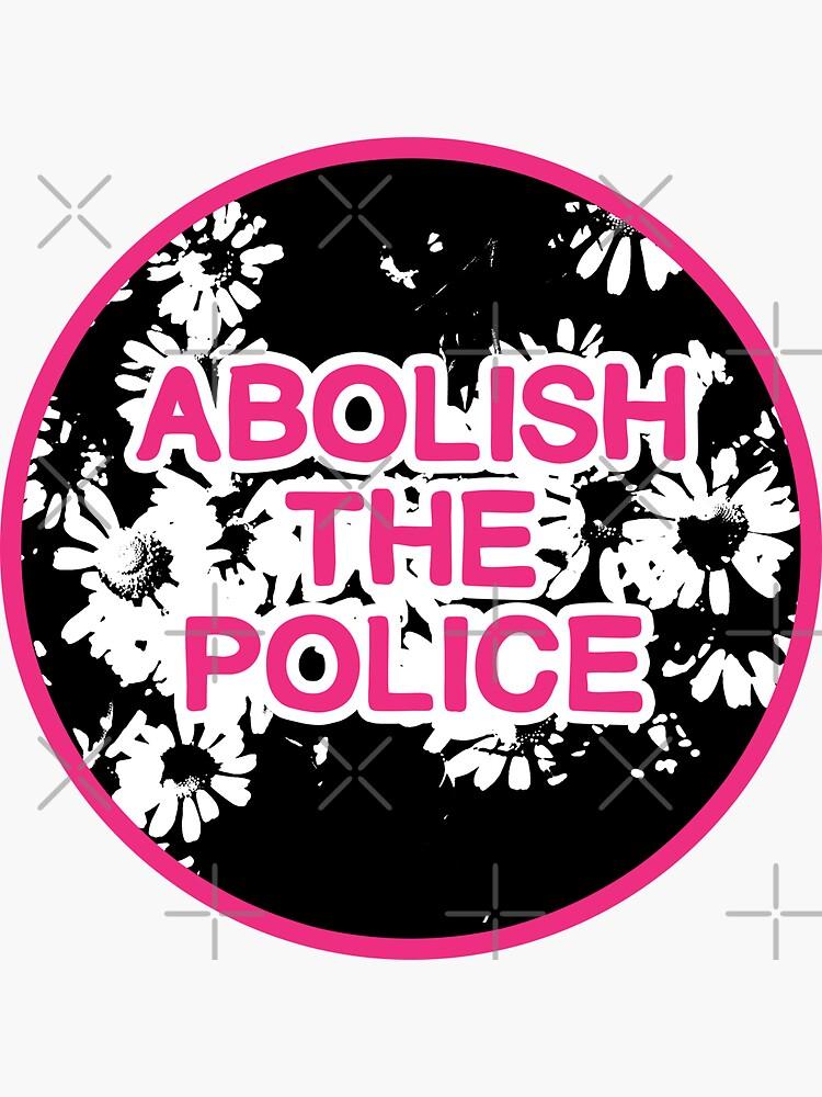 abolish the police | disarm defund dismantle by craftordiy