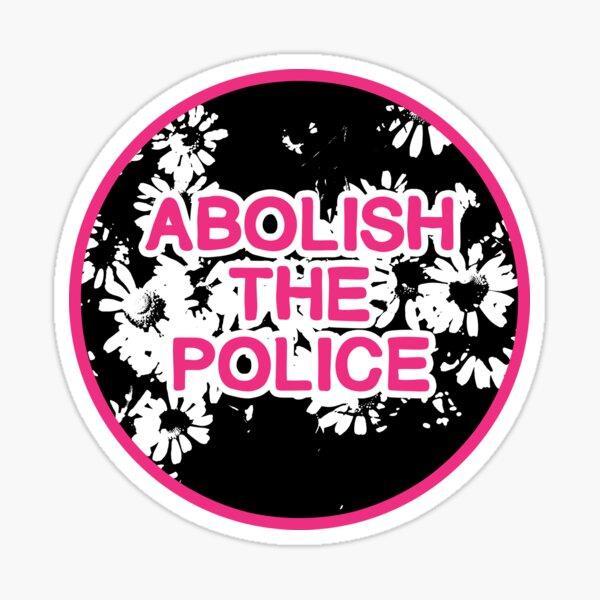 abolish the police   disarm defund dismantle Sticker