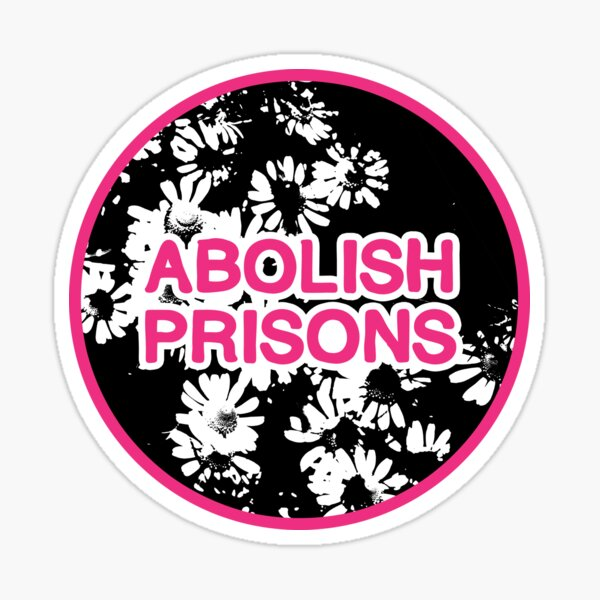abolish prisons   disarm defund dismantle Sticker