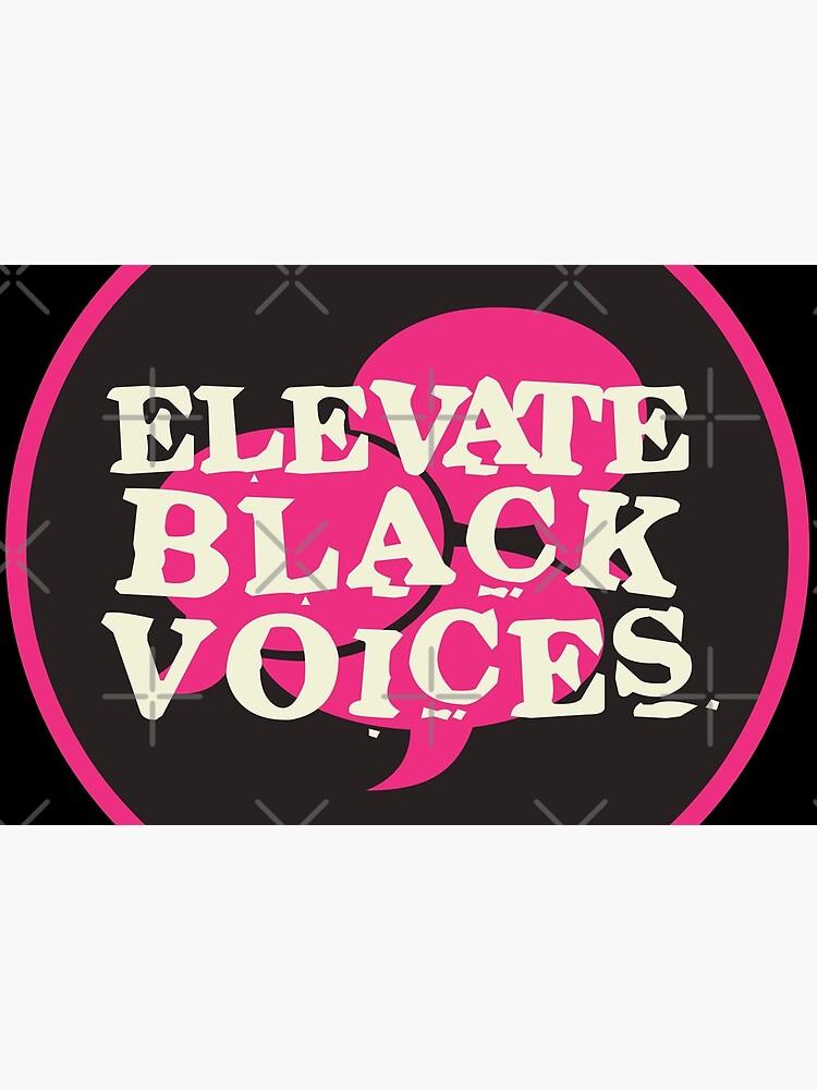 elevate black voices   black lives matter by craftordiy