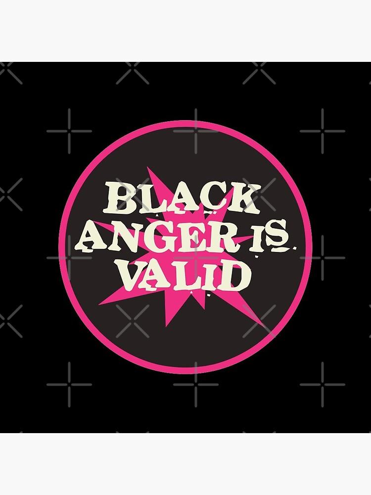 black anger is valid   black lives matter by craftordiy