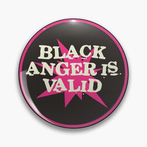 black anger is valid | black lives matter Pin
