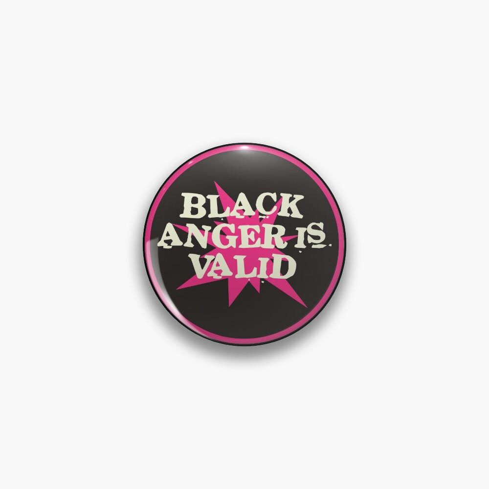 black anger is valid   black lives matter Pin