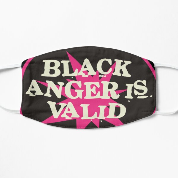 black anger is valid | black lives matter Flat Mask