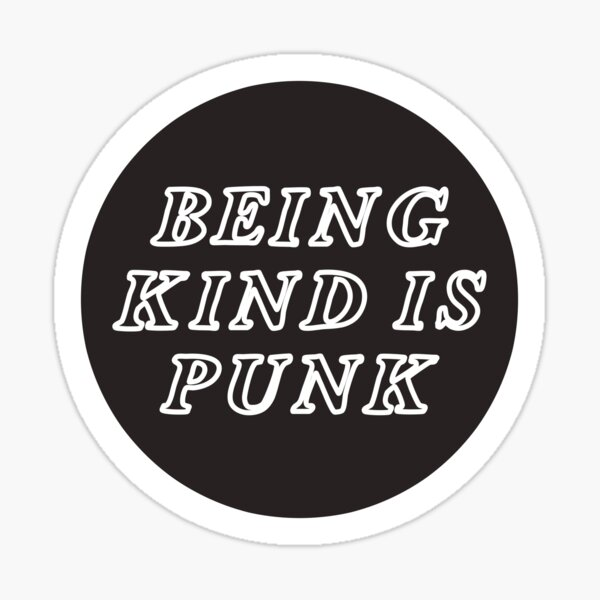 being kind is punk Sticker
