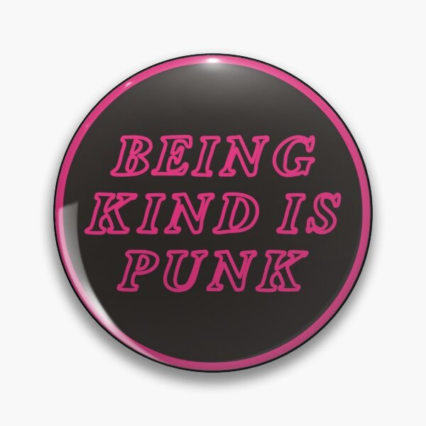 being kind is punk | pink Pin