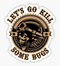 Let's Go Kill Some Bugs Sticker