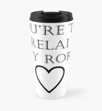 You're The Lorelai to my Rory Travel Mug