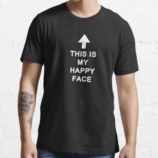 This Is My Happy Face Essential T-Shirt