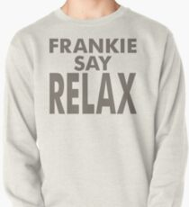 FRANKIE SAY RELAX Pullover