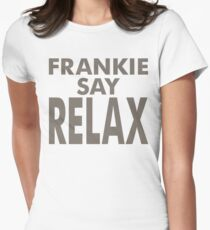FRANKIE SAY RELAX Women's Fitted T-Shirt