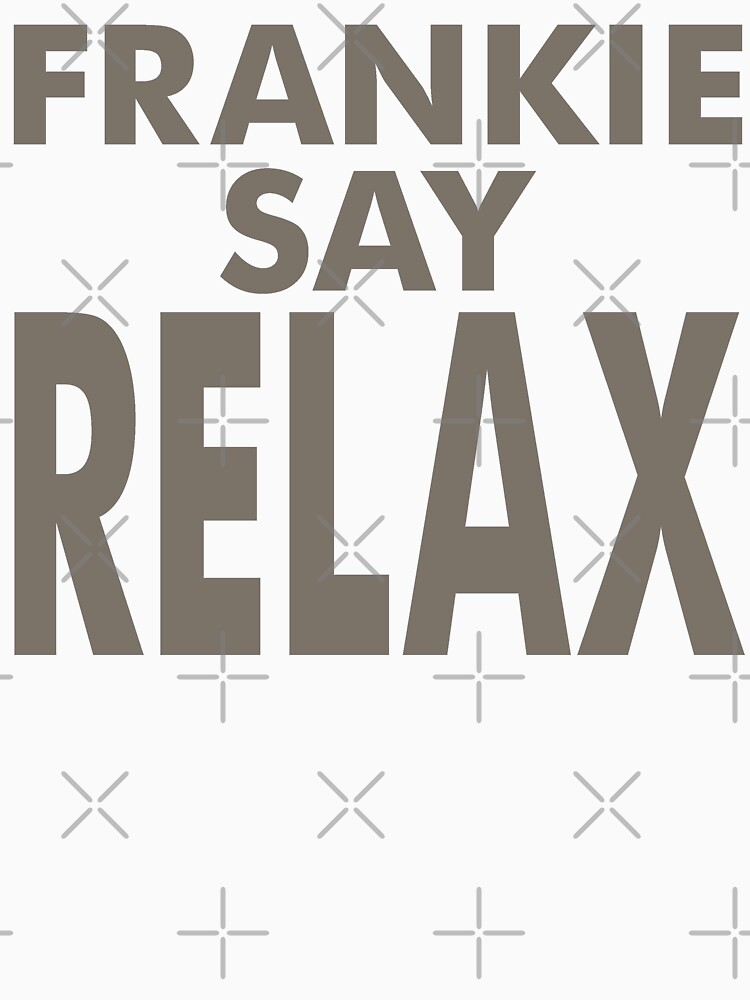FRANKIE SAY RELAX | Unisex T-Shirt
