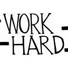 Work Hard by laurensalgado