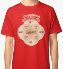Everything is better with Bacon Classic T-Shirt