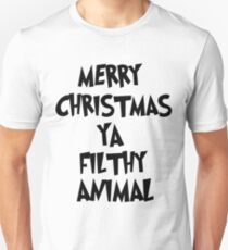 MERRY CHRISTMAS YA FILTHY ANIMALS! Unisex T-Shirt