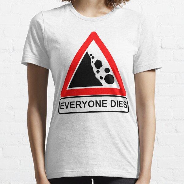 Rocks Fall Everyone Dies Essential T-Shirt