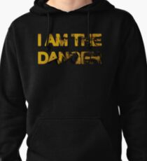I Am the Danger Pullover Hoodie